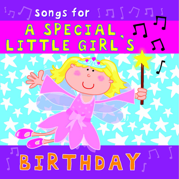 Songs For A Special Little Girl's Birthday (Digital Album)
