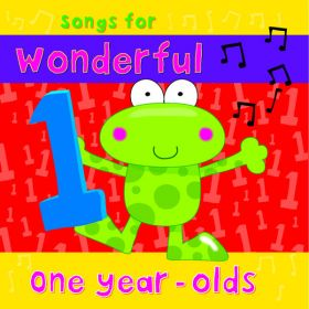 Songs For Wonderful One Year Olds (Digital Album)
