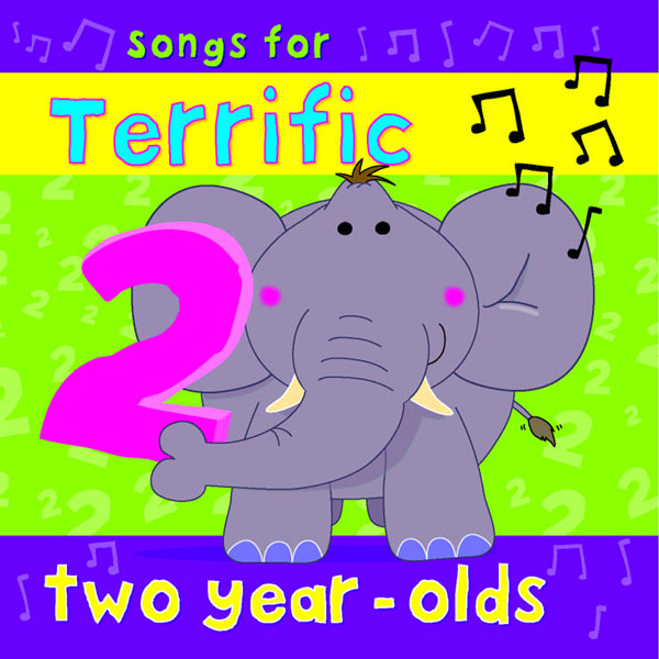 Songs For Terrific Two Year Olds (Digital Album)