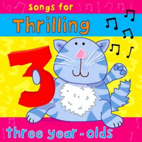 Songs For Thrilling Three Year Olds (Digital Album)