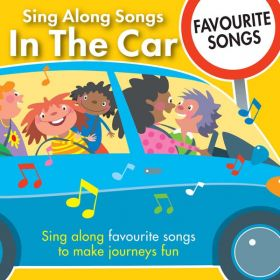Sing Along Songs In The Car - Favourite Songs CD