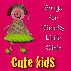 Songs for Cheeky Little Girls (Digital Album)