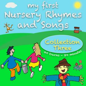 My First Nursery Rhymes And Songs Collection Three (Digital Album)