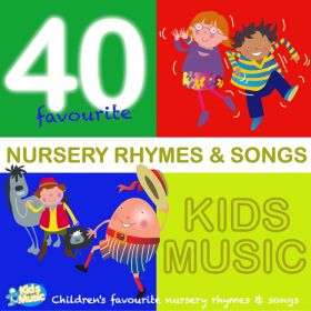 Kidsmusic 40 Favourite Nursery Rhymes & Songs (Digital Album)