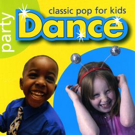 Party Dance - Classic Pop For Kids CD